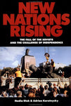 New Nations Rising: The Fall of the Soviets and the Challenge of Independence