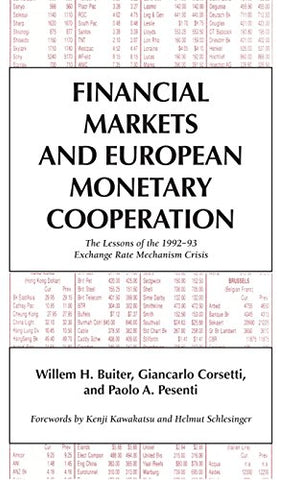 Financial Markets and European Monetary Cooperation: The Lessons of the 1992-93 Exchange Rate Mechanism Crisis (Japan-US Center UFJ Bank Monographs on International Financial Markets)