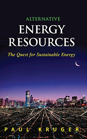 Alternative Energy Resources : The Quest for Sustainable Energy
