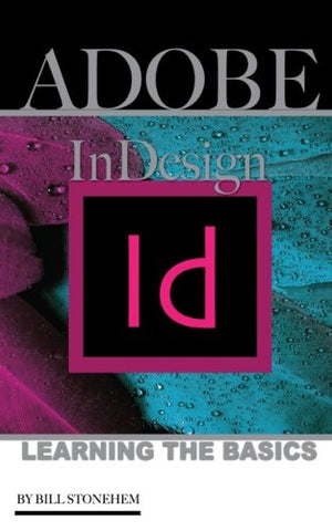 ADOBE InDESIGN: Learning the Basics