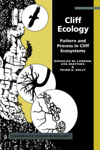 Cliff Ecology: Pattern and Process in Cliff Ecosystems (Cambridge Studies in Ecology)