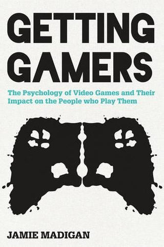 Getting Gamers: The Psychology Of Video Games And Their Impact On The People Who Play Them