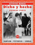 Dicho y hecho, Activities Manual: Beginning Spanish (Spanish Edition)