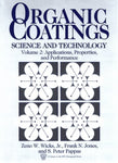 Organic Coatings: Science and Technology, Volume 2: Applications, Properties, and Performance (S P E Monographs)