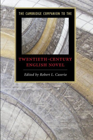 The Cambridge Companion to the Twentieth-Century English Novel (Cambridge Companions to Literature)