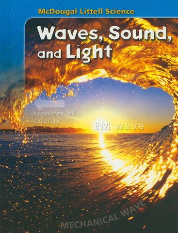 McDougal Littell Science: Student Edition Waves, Sound & Light 2007