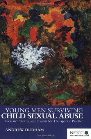 Young Men Surviving Child Sexual Abuse: Research Stories and Lessons for Therapeutic Practice (Wiley Child Protection & Policy Series)