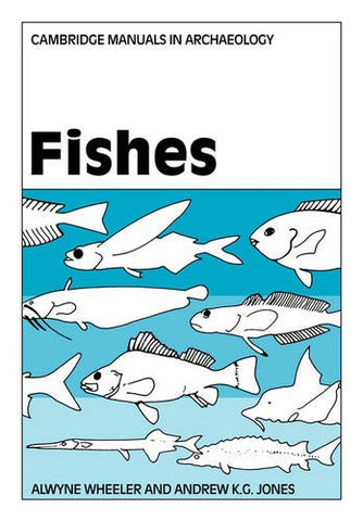Fishes (Cambridge Manuals in Archaeology)