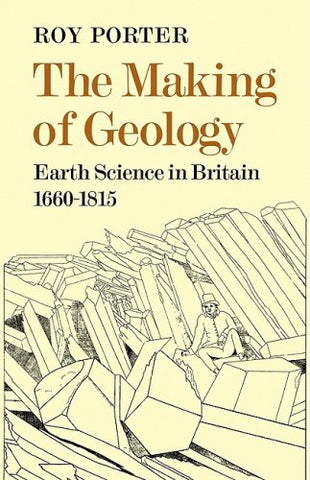 The Making of Geology: Earth Science in Britain 1660-1815