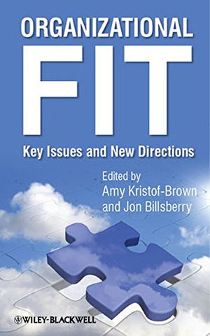 Organizational Fit: Key Issues and New Directions