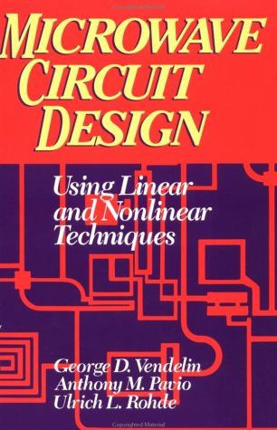 Microwave Circuit Design Using Linear and Nonlinear Techniques