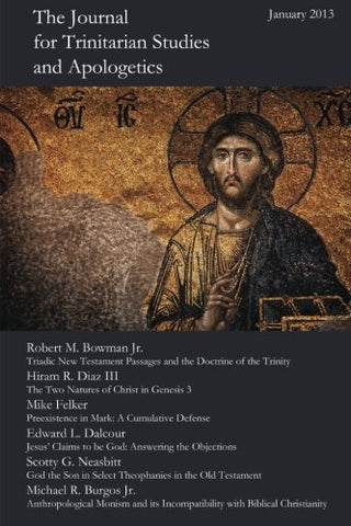 The Journal for Trinitarian Studies and Apologetics (Volume 1)