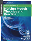 Fundamentals of Nursing Models, Theories and Practice, with Wiley E-Text