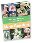 Melon Garnishing:  (Book Only)