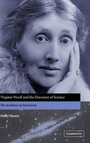 Virginia Woolf and the Discourse of Science: The Aesthetics of Astronomy