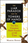 The Liar Paradox and the Towers of Hanoi: The Ten Greatest Math Puzzles of All Time