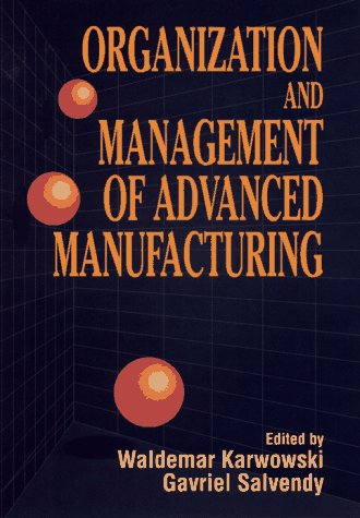 Organization and Management of Advanced Manufacturing