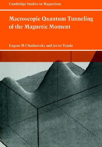 Macroscopic Quantum Tunneling of the Magnetic Moment (Cambridge Studies in Magnetism)