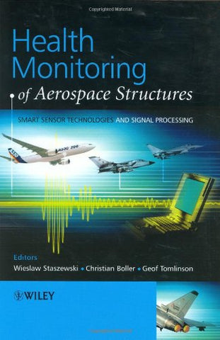 Health Monitoring of Aerospace Structures: Smart Sensor Technologies and Signal Processing