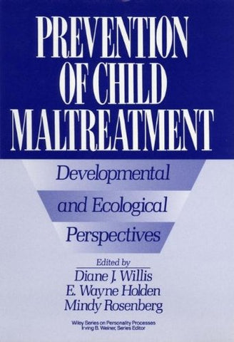 Prevention of Child Maltreatment: Developmental and Ecological Perspectives (Wiley Series on Personality Processes)