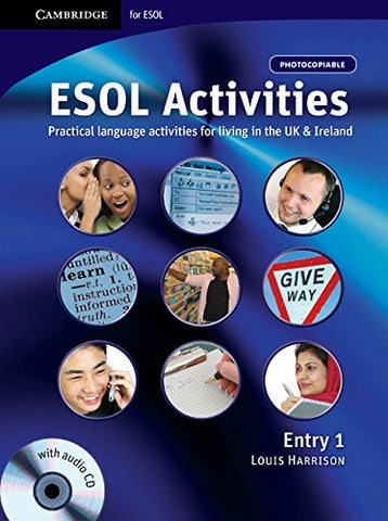 ESOL Activities Entry 1: Practical Language Activities for Living in the UK and Ireland (Cambridge Copy Collection)
