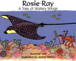 Rosie Ray: A Tale of Watery Wings (No. 25 in Suzanne Tate's Nature Series)