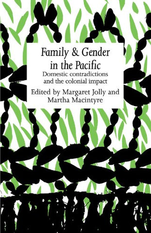 Family and Gender in the Pacific: Domestic Contradictions and the Colonial Impact