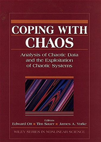 Coping with Chaos (Wiley Series in Nonlinear Science)