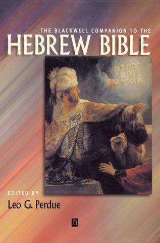 The Blackwell Companion to the Hebrew Bible (Wiley Blackwell Companions to Religion)