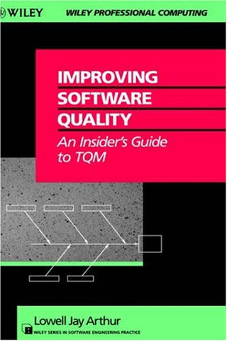 Improving Software Quality: An Insider's Guide to TQM