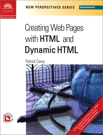 New Perspectives on Creating Web Pages with HTML and Dynamic HTML - Comprehensive (New Perspectives (Course Technology Paperback))