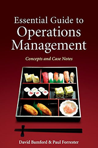 Essential Guide to Operations Management: Concepts and Case Notes