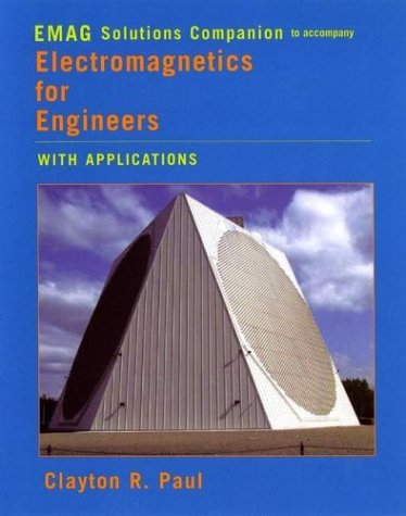 Electromagnetics for Engineers, EMAG Solutions Companion: With Applications to Digital Systems and Electromagnetic Interference
