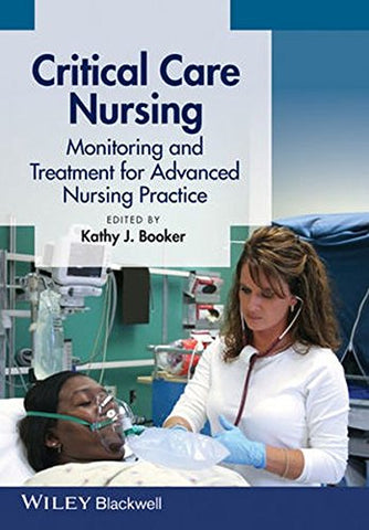 Critical Care Nursing: Monitoring and Treatment for Advanced Nursing Practice
