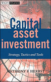 Capital Asset Investment: Strategy, Tactics and Tools