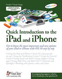 Quick Introduction to the iPad and iPhone: Get to know the most important and new options of your iPad or iPhone with iOS 10 step by step (Computer Books)