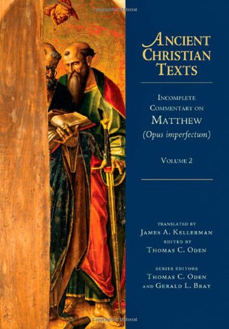 2: Incomplete Commentary on Matthew (Opus imperfectum) (Ancient Christian Texts)