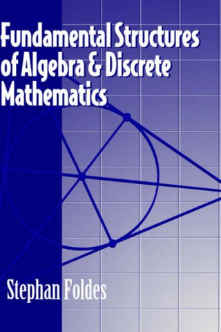 Fundamental Structures of Algebra and Discrete Mathematics