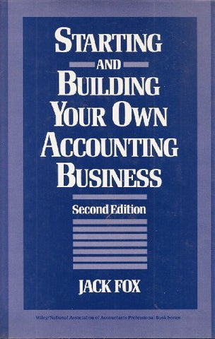 Starting and Building Your Own Accounting Business (Wiley/Institute of Management Accountants Professional Book Series)