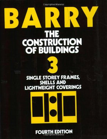 The Construction of Buildings, Volume 3: Single Story Frames, Shells and Lightweight Coverings (Vol 3)