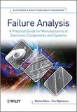 Failure Analysis: A Practical Guide for Manufacturers of Electronic Components and Systems