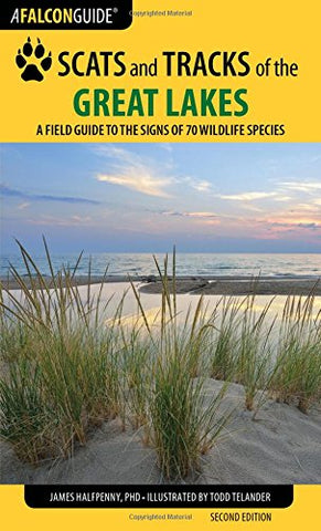 Scats and Tracks of the Great Lakes: A Field Guide to the Signs of 70 Wildlife Species (Scats and Tracks Series)