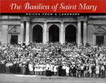 The Basilica of Saint Mary : Voices from a Landmark
