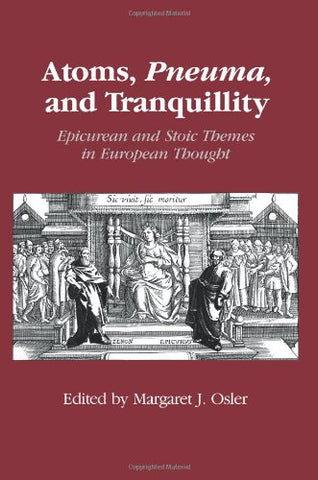 Atoms, Pneuma, and Tranquillity: Epicurean and Stoic Themes in European Thought