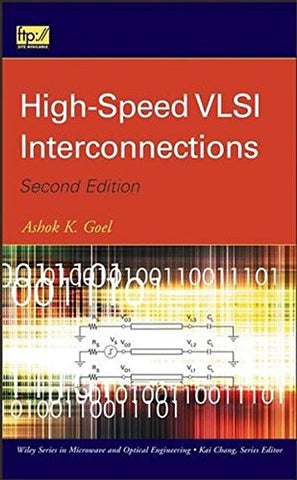 High-Speed VLSI Interconnections (Wiley Series in Microwave and Optical Engineering)
