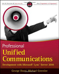 Professional Unified Communications Development with Microsoft Lync Server 2010