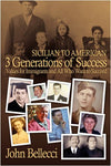 3 Generations of Success -Sicilian to American: Values for Immigrants and All Who Want to Succeed