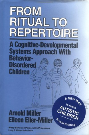 From Ritual to Repertoire: A Cognitive-Developmental Systems Approach with Behavior-Disordered Children (Wiley Series on Personality Processes)