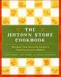 The Jimtown Store Cookbook: Recipes from Sonoma County's Favorite Country Market