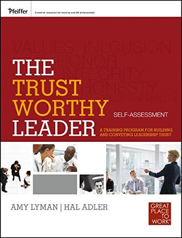 The Trustworthy Leader: A Training Program for Building and Conveying Leadership Trust Self-Assessment